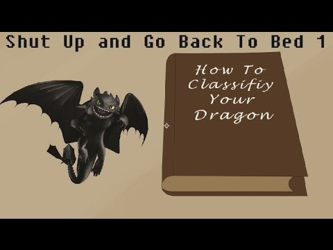 How To Classify Your Dragon : The Cladistic method in Phylogeny (Shut Up and Go Back to Bed 1)