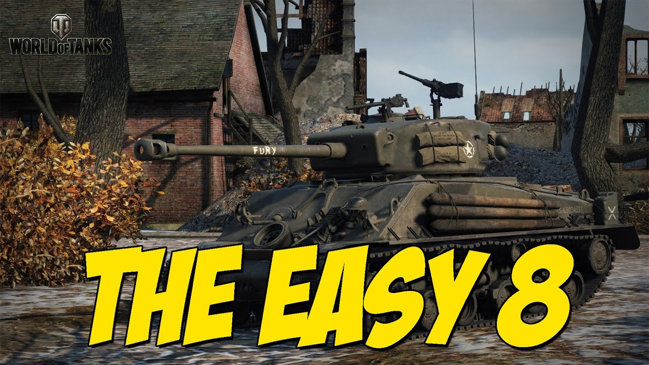World Of Tanks  The Easy 8  Youtube
