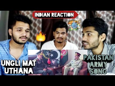 Ungli Mat Uthana | Pakistan Army Song | Indian Reaction.