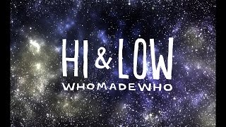 WhoMadeWho - Hi & Low (Official Music Video) mp3