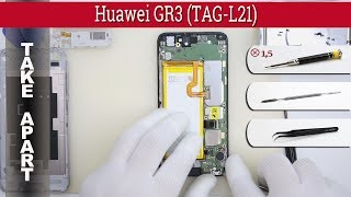 How to disassemble 📱 Huawei GR3 (TAG-L21) Take apart Tutorial
