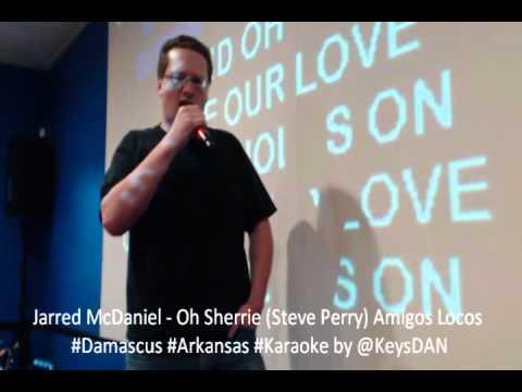 Jarred McDaniel   Oh Sherrie Steve Perry Amigos Locos #Damascus #Arkansas #Karaoke by @KeysDAN