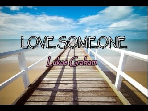 Lukas Graham - Love Someone (Cover By Leroy Sanchez) (Lyrics)
