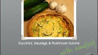 Zucchini Noodle, Mushroom And Sausage Quiche Video Recipe