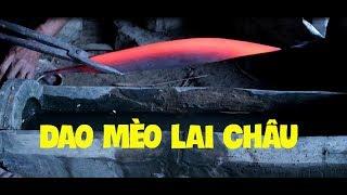 Lên Bản Làm Dao Mèo Tập 2 l Choáng Với Cách Làm Dao Thủ Công Của Thợ Rèn Hmong