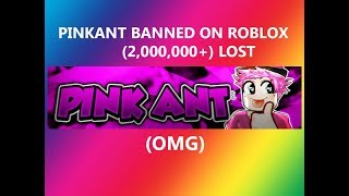 PINKANT GETS BANNED ON ROBLOX!?! (NOT CLICKBAIT)