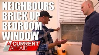 Man living in 'cupboard' after neighbours wall up window | A Current Affair Australia
