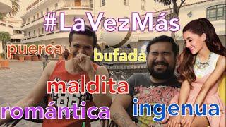 TAG #LaVezMás ... Puerca, Maldita, Romántica, Malacopa...