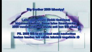 Big Brother Finland: 2009 BB Lähestyy! :)
