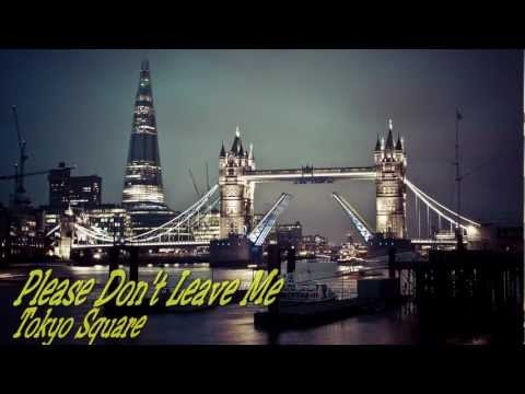 Please Don't Leave Me - Best English Songs