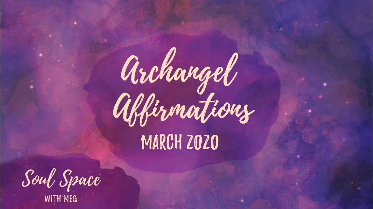 Archangel Affirmations - March 2020