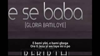 Gloria Bamiloye E Se Baba (Rebirth album) - gospel song