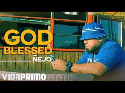 Смотреть клип Ñejo - God Blessed