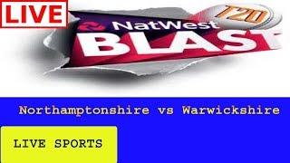 Northamptonshire vs Warwickshire, Natwest T20 Blast 2017 - Live Cricket Score, Commentary