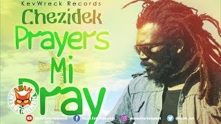 Chezidek - Prayers Me Pray - August 2019
