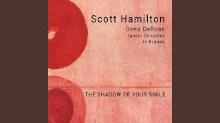 Play The Shadow Of Your Smile (feat. Dena Derose, Ignasi González, Jo Krause)