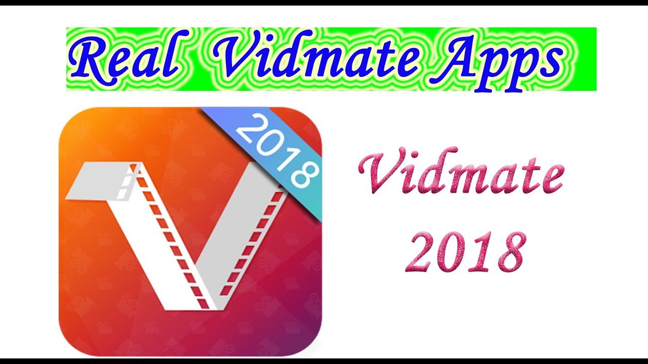 HOW TO DOWNLOAD VIDMATE REAL APP 2018