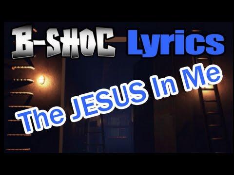 B-SHOC - The Jesus In Me (Lyrics)