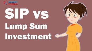 SIP (Systematic Investment Plan) vs Lump Sum Investment | Investment Tips by Yadnya