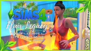 🔥 LET'S TRY NOT TO DIE 🔥 | Sims 4 Legacy Challenge | Flair Season 1, Episode 2