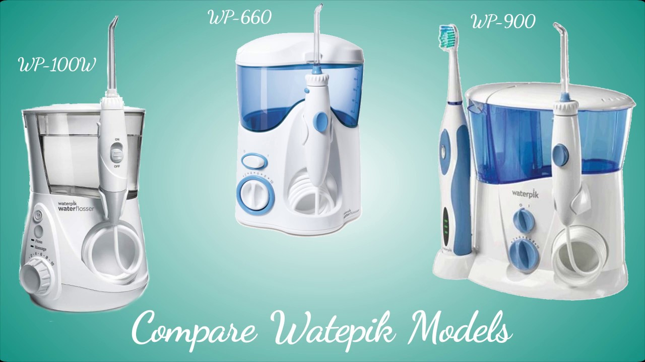 Compare Waterpik Models: WP-100W, WP-660, AND THE WP-900