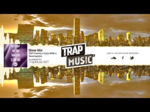TrapMusic.NET: KNY Factory x Gary Wide x NeoMaestro - Slow Mo