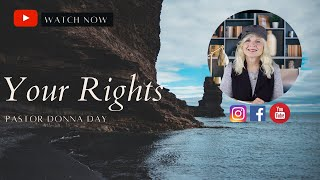 Your Rights - Pastor Donna Day