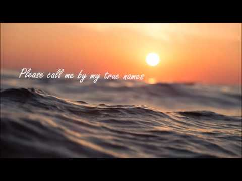 Please Call Me By My True Names - Lyrics