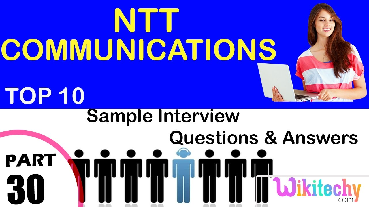 ntt communications important interview questions and answers for freshers - Nursery Nurse Interview Questions And Answers