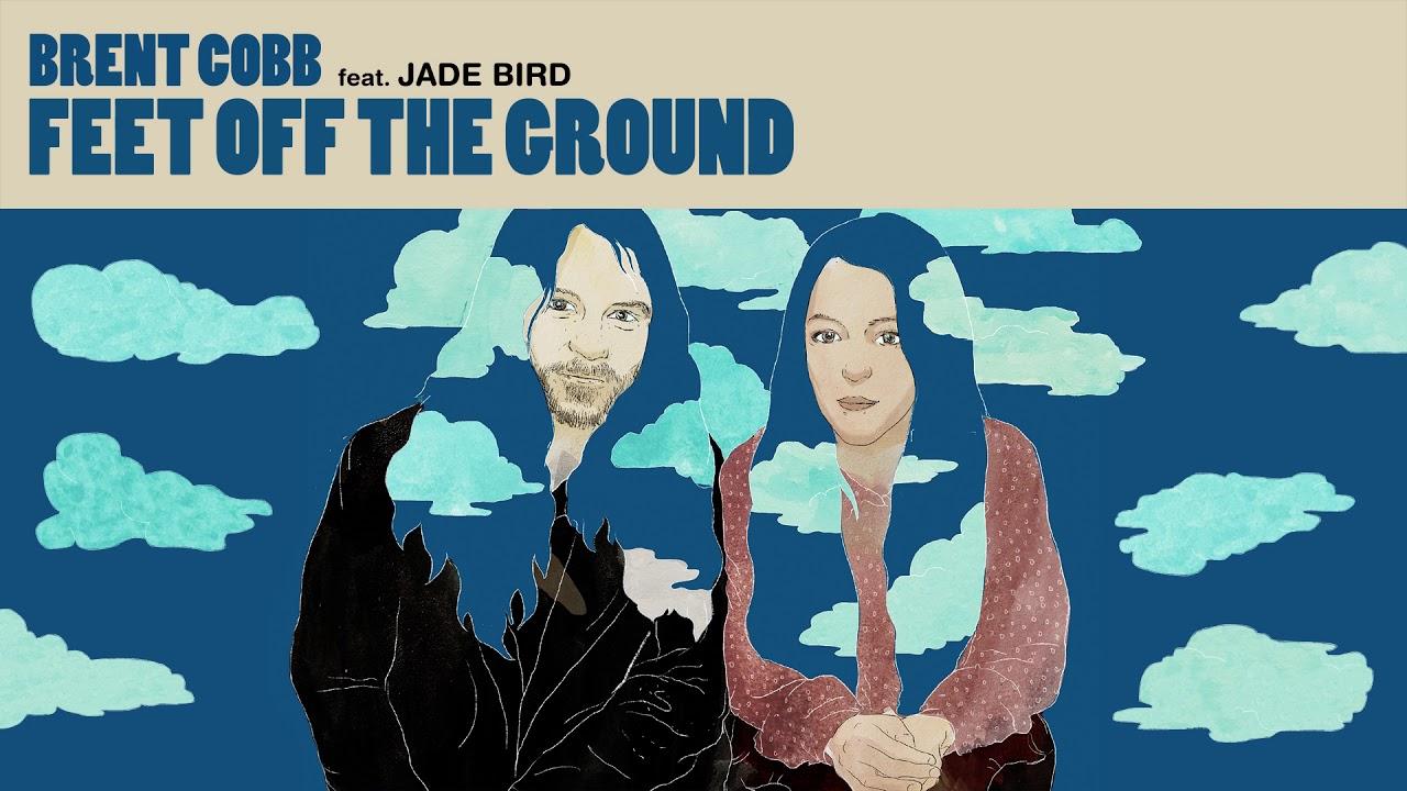 Brent Cobb - Feet Off The Ground (feat. Jade Bird) [Official Audio]