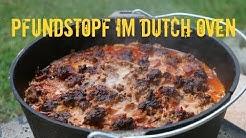 "Der ""Pfunds Dopf"" - Pfundstopf im Dutch Oven - Party Rezept"
