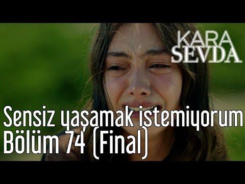 Kara Sevda 74. Bölüm (Final) - Sensiz Yaşamak İstemiyorum