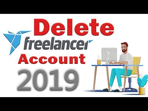 How To Close/ Delete Freelancer Account Permanently 2019