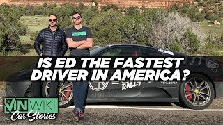 Is Ed the fastest driver in America?