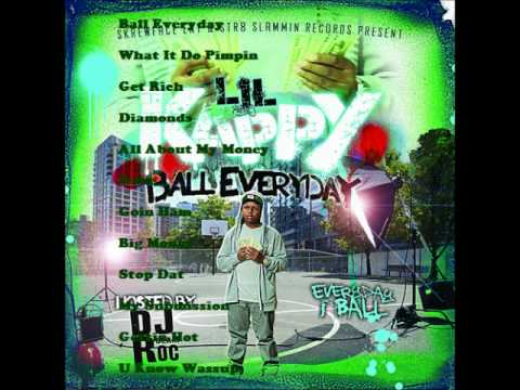 Lil Kappy  - Ball Everyday (Everyday I Ball) Interactive Mixtape.wmv