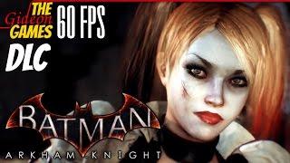 Прохождение Batman: Arkham Knight на Русском [PС|60fps] - DLC: Харли Квинн