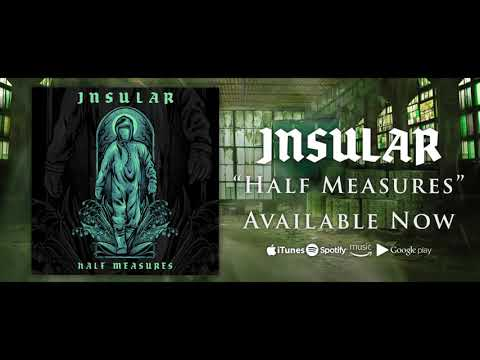 INSULAR - Half Measures (Official Audio)