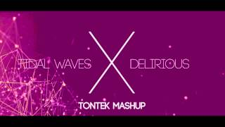 Tidal Waves X DELIRIOUS -- Tontek MASHUP [FREE DOWNLOAD]