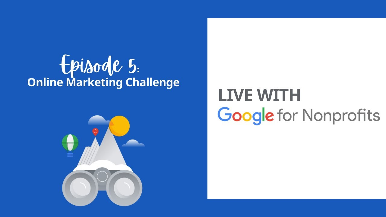 Online Marketing Challenge | Live with Google for Nonprofits Ep. 5