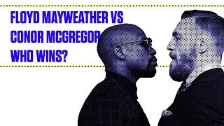Floyd Mayweather vs Conor McGregor - Who Wins? | Everyday Struggle