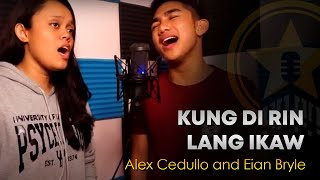 Kung Di Rin Lang Ikaw - Eian and Alex Cover