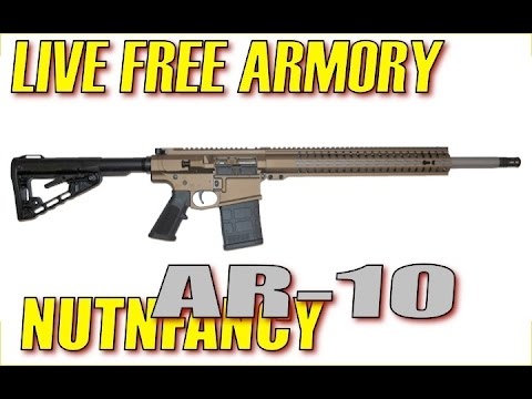 """Live Free Armory"" AR-10 Review- Nutnfancy"