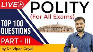 Indian Polity & Constitution | Top 100 MCQ for UPSC PCS SSC CGL Railway by Dr Vipan Goyal | Part 3