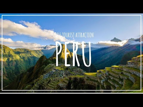 PERU Travel Guide, Top 5 Tourist Attraction that you must visit !!!