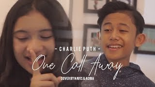 Charlie Puth - One Call Away (Cover by Navis & Adiba)