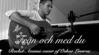 Oskar Linnros - Från och med du - Rocket Avenue (Live)