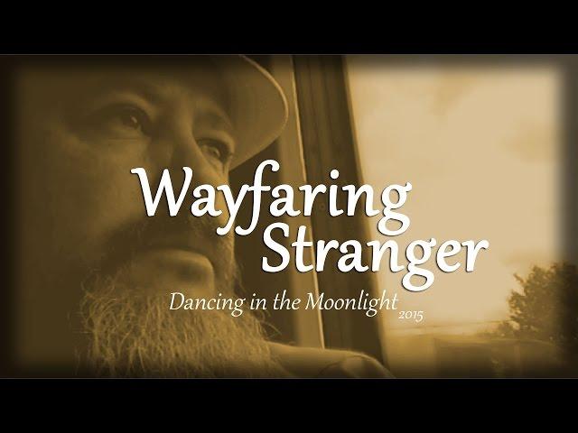 Wayfaring Stranger by Manitoba Hal