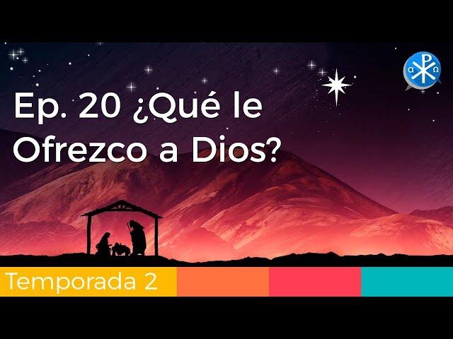 ¿Qué le Ofrezco a Dios? - Perseverancia