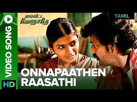 Romantic Tamil Song - Onna Paathen Raasathi | Engitta Modhathey Tamil Movie 2017