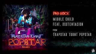 Pnb rock middle child ft xxx (official audio)
